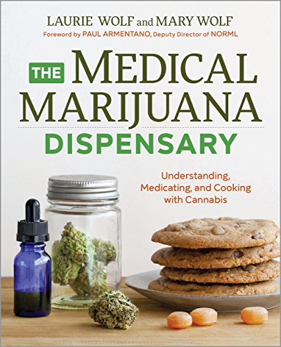 The Medical Marijuana Dispensary: Understanding, Medicating, and Cooking with Cannabis (Best Marijuana For Chronic Pain)