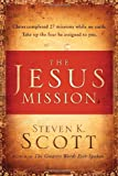 The Jesus Mission, Steven K. Scott, 0307730492