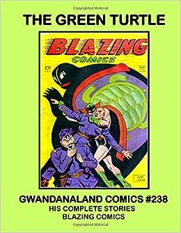 Book The Green Turtle: Gwandanaland Comics #238 - His Complete Stories From Blazing Comics