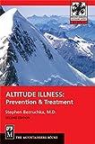 Altitude Illness: Prevention & Treatment, 2nd Edition