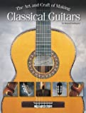 The Art and Craft of Making Classical Guitars, Manuel Rodriguez, 0634063138