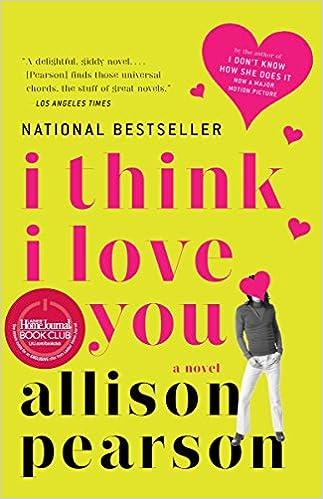 I Think I Love You A Novel Allison Pearson 9781400076918 Amazon