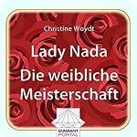 Lady Nada: Die weibliche Meisterschaft | Christine Woydt