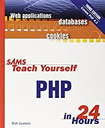 Sams Teach Yourself PHP in 24 Hours (3rd Edition) by Matt Zandstra (2003-12-26)