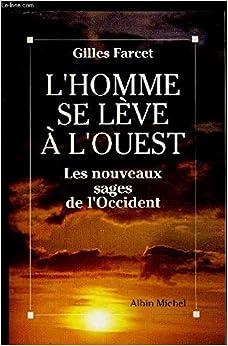 Book L'homme se lève à l'Ouest: Les nouveaux sages de l'Occident : Richard Moss, Ram Dass, Lee Lozowick, Douglas Harding (French Edition)