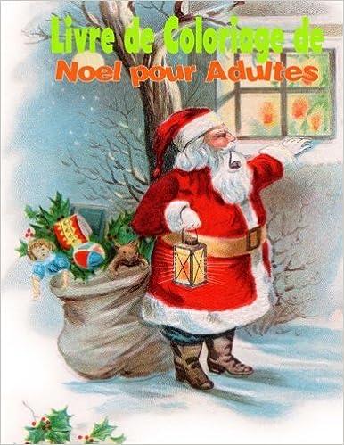 Livre De Coloriage De Noel Pour Adultes Livres De Coloriage