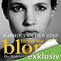 Heute bin ich blond Hörbuch von Sophie van der Stap Gesprochen von: Anna Carlsson