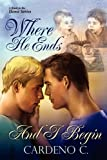 Where He Ends and I Begin, Cardeno C., 1615819118