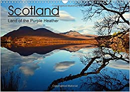 Scotland Land of the Purple Heather 2018: Images of Scotland (Calvendo Nature)