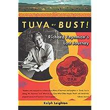 Tuva Or Bust: Richard Feynman's Last Journey