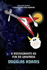 O restaurante no fim do universo (O mochileiro das galáxias Livro 2)
