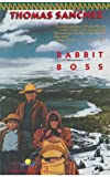 Rabbit Boss, Thomas Sanchez, 0679726217
