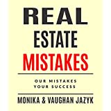 Real Estate Mistakes: Our Mistakes, Your Success