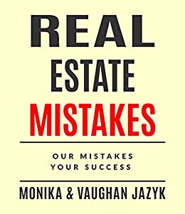 Real Estate Mistakes: Our Mistakes, Your Success by [Jazyk, Monika]