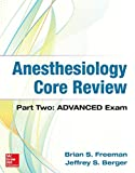 Anesthesiology Core Review: Part Two ADVANCED Exam (Anesthesia/Pain Medicine)