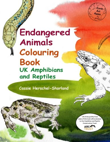 Endangered Animals Colouring Book: UK Amphibians and Reptiles (Earth Art Apps) PDF