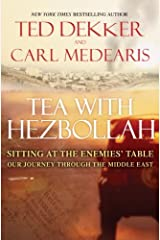 Tea with Hezbollah: Sitting at the Enemies Table Our Journey Through the Middle East Hardcover