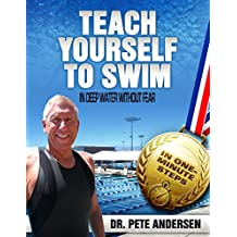 TEACH YOURSELF TO SWIM IN DEEP WATER WITHOUT FEAR: IN ONE MINUTE STEPS
