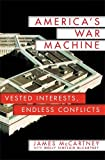 img - for America's War Machine: Vested Interests, Endless Conflicts book / textbook / text book