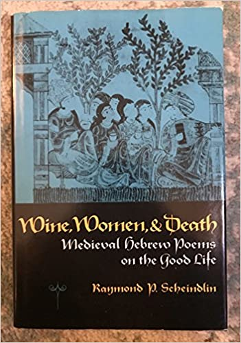 Wine, Women & Death: Medieval Hebrew Poems on the Good Life Download Epub Now