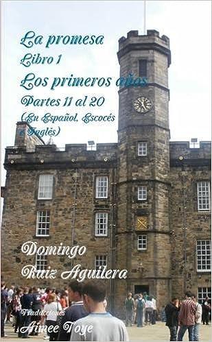 Book La Promesa libro 1 Los Primeros AÑOs Partes 11 al 20 (En Español, Escocés e Inglés) (Spanish Edition)