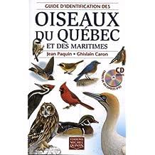 Guide d'identification des oiseaux du Québec et des Maritimes: CD inclus
