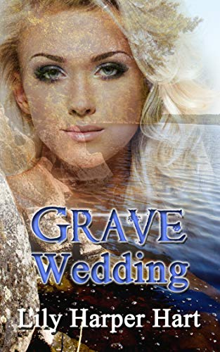Grave Wedding (A Maddie Graves Mystery Book 15) by [Hart, Lily Harper]