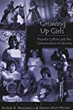 Growing up Girls : Popular Culture and the Construction of Identity, , 0820440213