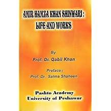 Amir Hamza Khan Shinwari (Life and Works)