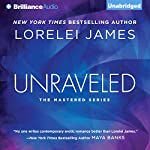 Unraveled: Mastered, Book 3 | Lorelei James