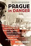 Prague in Danger, Peter Demetz, 0374531560