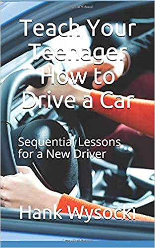 Teach Your Teenager How to Drive a Car: Sequential Lessons for a ...