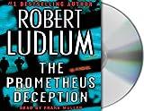 The Prometheus Deception: A Novel