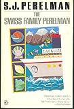 The Swiss Family Perelman, Sidney J. Perelman, 0140080406