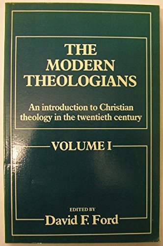 The Modern Theologians: An Introduction to Christian Theology in the Twentieth Century. Volume 1 & 2
