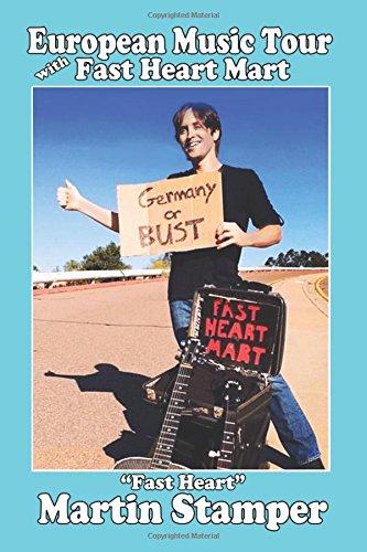Read Online European Music Tour with Fast Heart Mart ebook