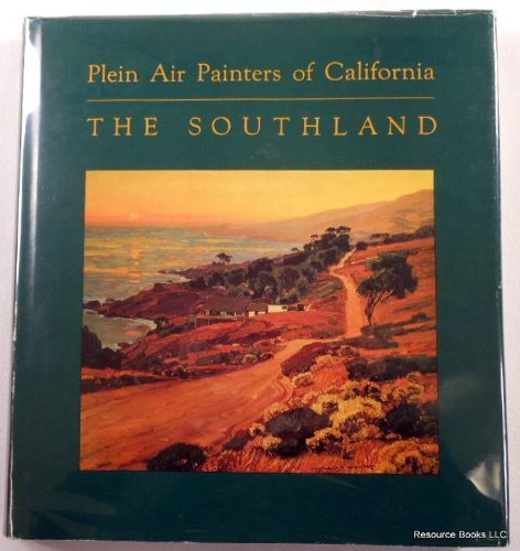 Plein Air Painters Of California: The Southland