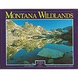 Montana Wildlands: From Northwest Peaks to Deadhorse Badlands