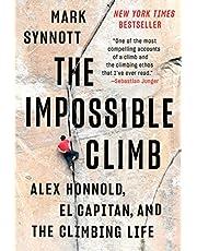 The Impossible Climb: Alex Honnold, El Capitan, and the Climbing Life