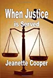 When Justice Is Served, Jeanette Cooper, 1598243764