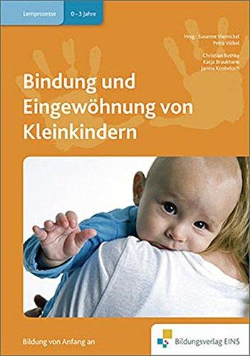 Handbücher für die frühkindliche Bildung: Bindung und Eingewöhnung von Kleinkindern