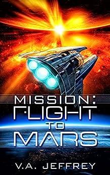 Mission: Flight To Mars by [Jeffrey, V. A.]