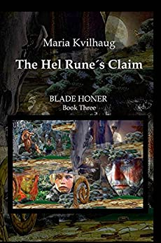 The Hel Runes Claim: Life of the Oseberg priestess (783-834 AD) (Blade Honer) by [Kvilhaug, Maria]