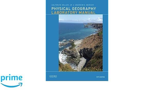Physical geography laboratory manual dalton miller andrew mercer physical geography laboratory manual dalton miller andrew mercer 9780190246877 amazon books fandeluxe Gallery