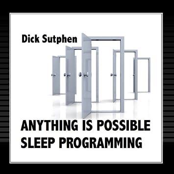 Dick sutphen sleep programming opinion