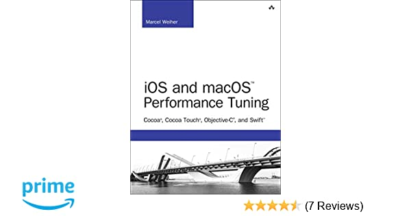 iOS and macOS Performance Tuning: Cocoa, Cocoa Touch