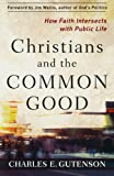 Christians and the Common Good, Charles Gutenson, 1587432870