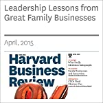 Leadership Lessons from Great Family Businesses | Claudio Fernández-Aráoz,Sonny Iqbal,Jörg Ritter