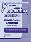 #10: Rubank Elementary Method - Trombone or Baritone (Rubank Educational Library)