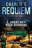 Charlie's Requiem: A Going Home Novella (Volume 1)